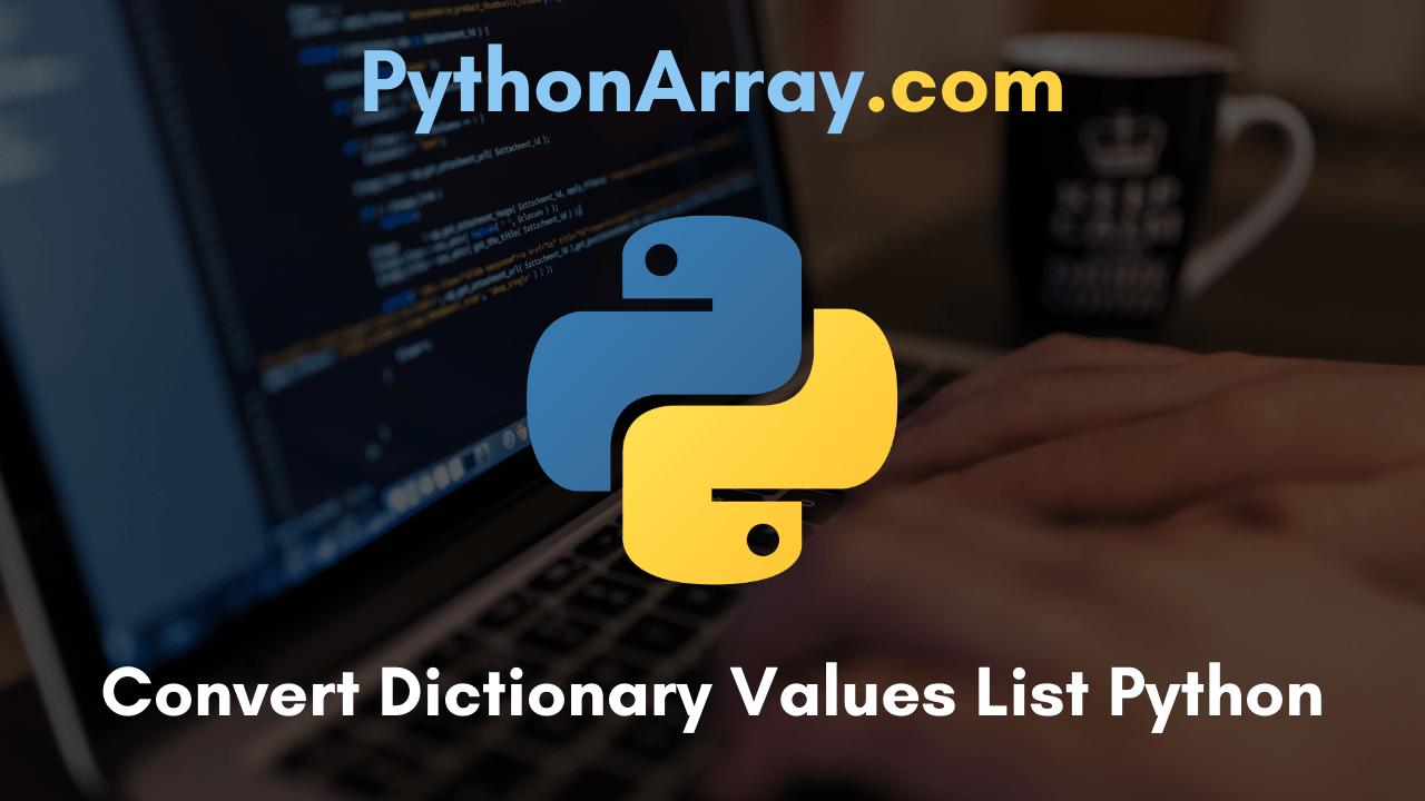 Convert Dictionary Values List Python