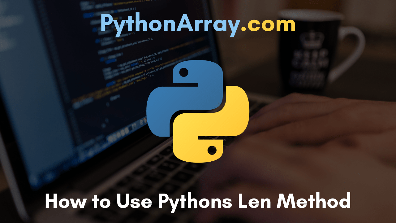 How to Use Pythons Len Method