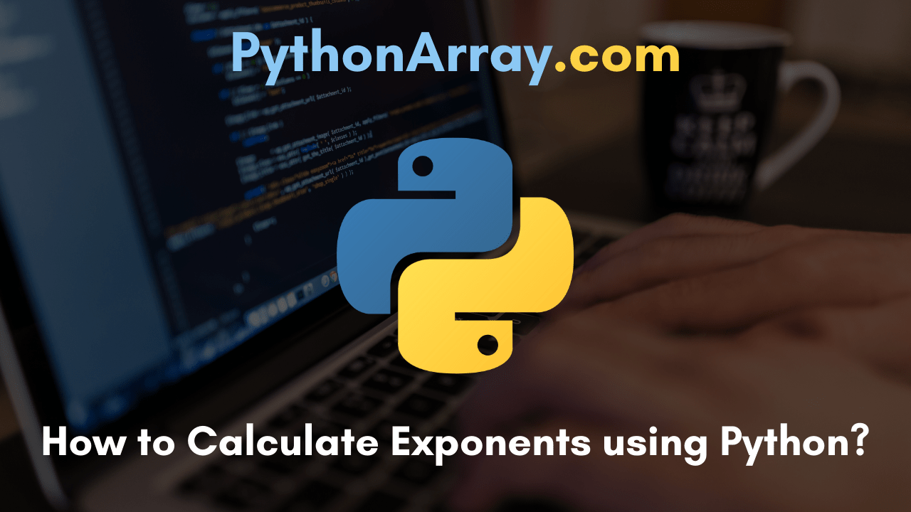 How to Calculate Exponents using Python